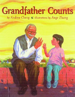 Grandfather Counts By Cheng, Andrea/ Zhang, Ange (ILT)